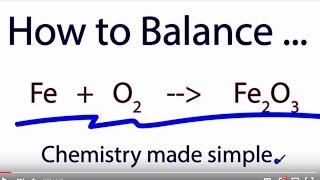 Balance:  Fe +  O2  = Fe2O3