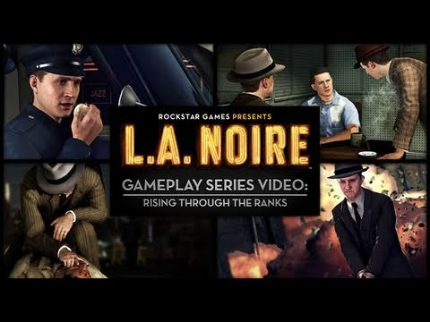 """L.A. Noire: Gameplay Series Video """"Rising through The Ranks"""""""