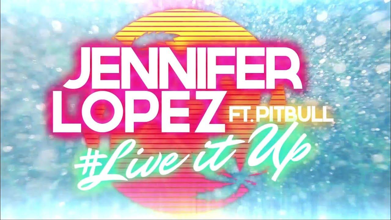 Live it up by jennifer lopez free download.