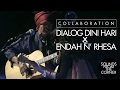 Sounds From The Corner Collaboration 4 Dialog Dini Hari x Endah N 39 Rhesa
