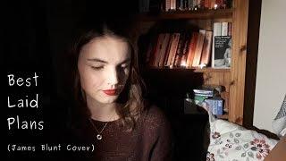 Best Laid Plans - James Blunt Cover by Claire Frances