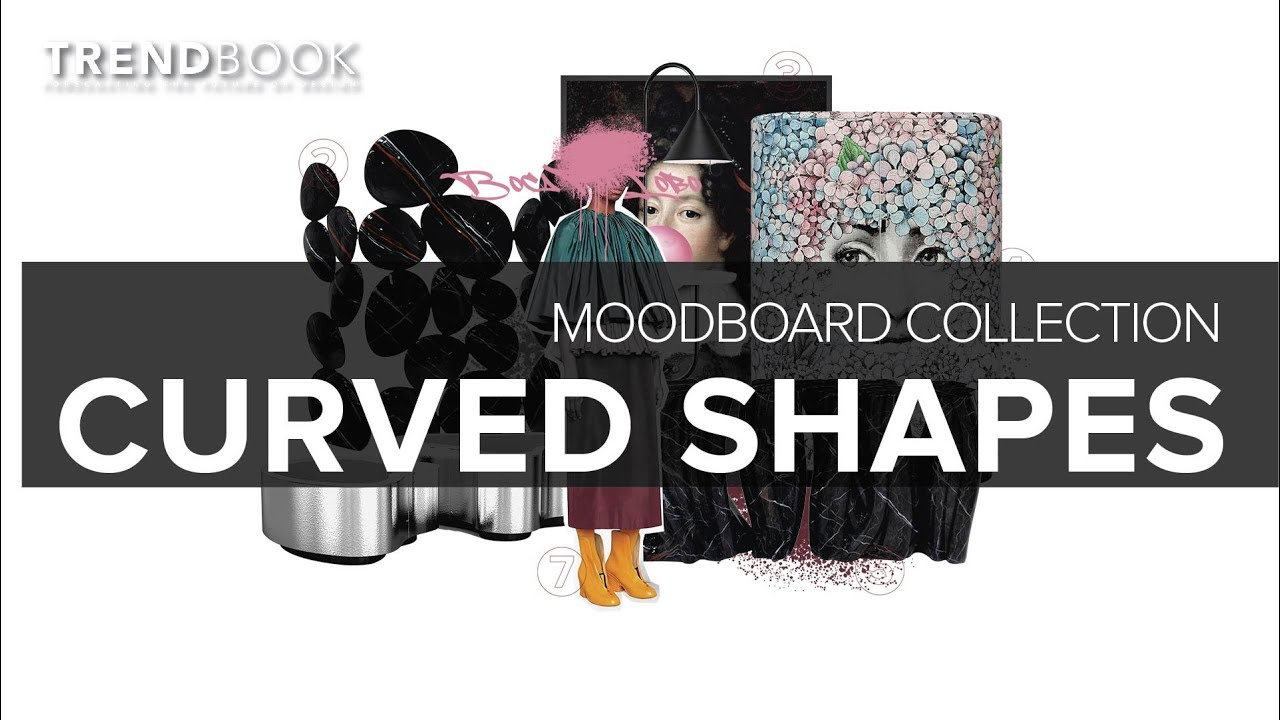 Curved Shapes Design Trend I Moodboard Collection