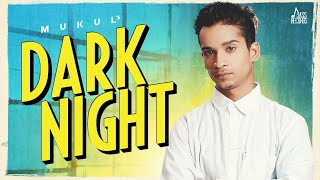 Dark Night | (Official Video) | Mukul | New Punjabi Songs 2021 | Punjabi Songs 2020 | Jass Records