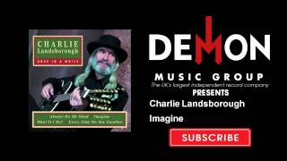 Charlie Landsborough - Imagine
