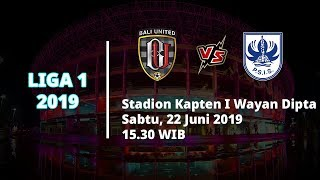 Link Live Streaming Liga 1 2019 Bali United vs PSIS Semarang, Sabtu (22/6) Pukul 15.30 WIB