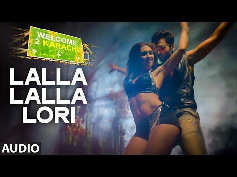 'Lalla Lalla Lori' Full AUDIO Song | Welcome 2 Karachi | T-Series