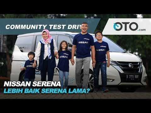 Nissan Serena | Community Test Drive | Lebih Baik Serena Lama? | OTO.com