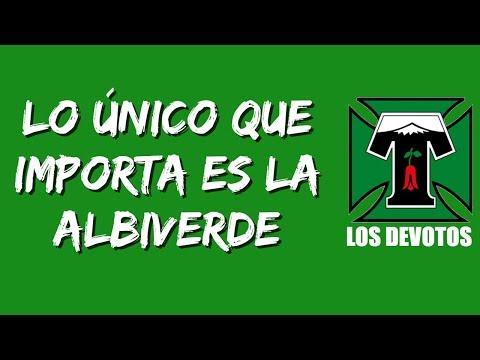 """""""Lo único que importa es la Albiverde"""" Barra: Los Devotos • Club: Deportes Temuco"""