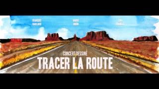 """Concert Dessiné - Nouveau spectacle """"Tracer la Route""""!"""