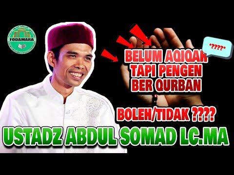 Belum Aqiqah tapi Pengen Ber Qurban - Ustadz Abdul Somad Lc.MA