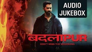 Badlapur - Audio Jukebox