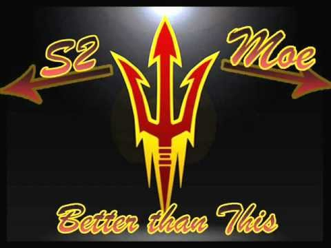 President Moe & S2- Better than This (ASU Anthem)