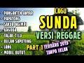 Lagu Sunda Versi Reggae Full Album Terbaru 2019