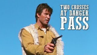 Two Crosses at Danger Pass | WESTERN Movie Full Length | English | Cowboy Film