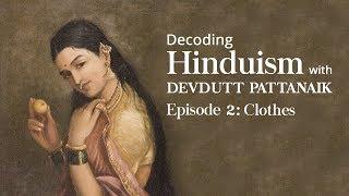 Decoding Hinduism With Devdutt Pattanaik | Episode 2: Clothes | Kholo.pk