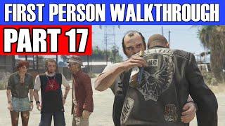 GTA 5 First Person Gameplay Walkthrough Part 17 - NUT CASE! | GTA 5 First Person