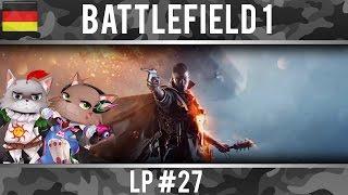 Battlefield 1 #27  ~ Otaku im Krieg [ German / Deutsch - Gameplay ]