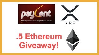 Paycent Adds XRP - .5 Ethereum Giveaway! - World Crypto Con Free Ticket Winners!