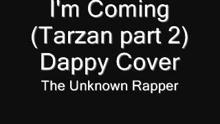 I'm Coming (Tarzan part 2) Dappy Cover