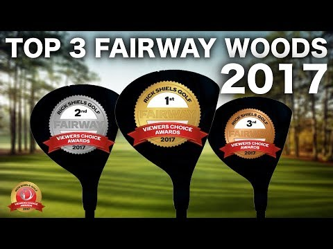 THE TOP 3 FAIRWAY WOODS OF 2017