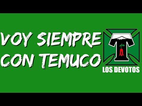 """""""Voy siempre con Temuco"""" Barra: Los Devotos • Club: Deportes Temuco"""