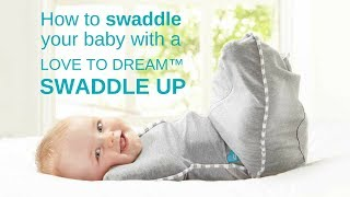 How to swaddle your baby with a Love To Dream™ Swaddle UP