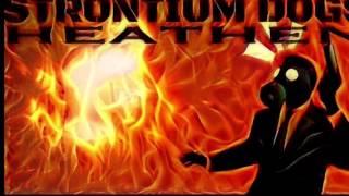 STRONTIUM DOGS ~ Heathen (Edit)
