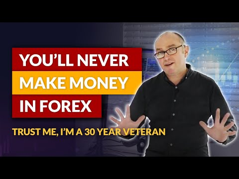 Here's why you'll NEVER make money in Forex. The Forex Cycle of Doom…