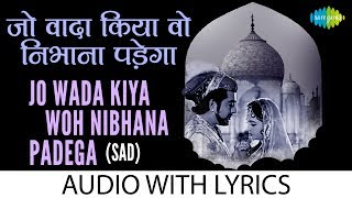 Jo Wada Kiya Woh Nibhana Padega -Sad with Lyrics | जो