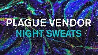 "Plague Vendor   ""Night Sweats"" (Lyric Video)"