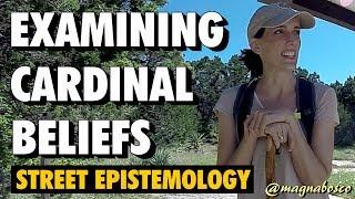 Street Epistemology: Kari | Examining Cardinal Beliefs