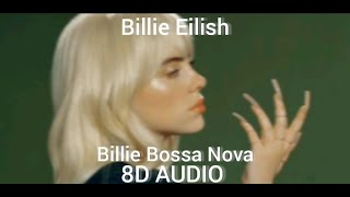 8D / Billie Bossa Nova / Billie Eilish