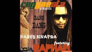 Raphael feat. Nancy Sinatra - Bang Bang |with Lyrics| [Riddim by Reggaesta]