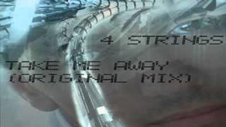4 Strings Take Me Away (Original Mix)