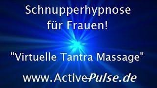 Virtuelle Tantra Massage Für Frauen - Sinnlich Erotische Traumreise - Tantramassage HYPNOSE-TEST!