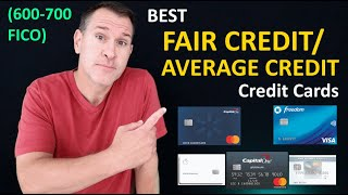 BEST Fair Credit Credit Cards / Average Credit Cards in 2021 - FICO Credit Scores 600 - 650 - 700