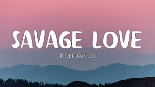 Jason Derulo - Savage Love ft. Jawsh 685 (Lyrics)