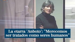"""La etarra Anboto acusa a la justicia de """"vengativa"""" y critica que sea por algo que pasó hace 20 años"""