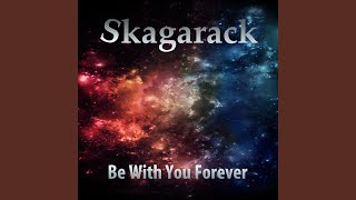 SKAGARACK - Be with you forever