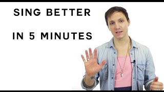 How To Sing Better In 5 Minutes