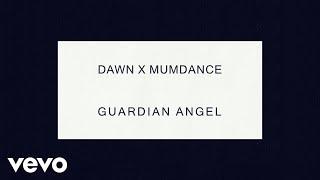 DAWN x MUMDANCE - Guardian Angel