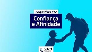 Artigo/Vídeo #12 - Confiança e Afinidade - Gestão de Pessoas