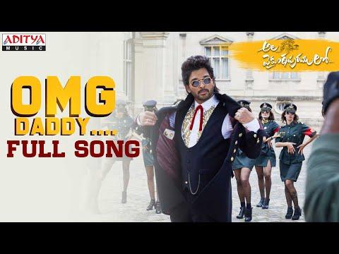 Alavaikunthapurramuloo Omg Daddy Full Song Allu Arjun Trivikram Thaman S Aa19