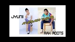 Anambady Vazah - JYUNII ft Rak Roots
