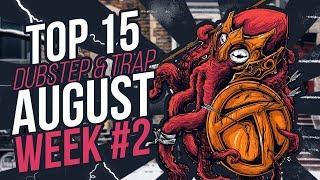 TOP 15 DUBSTEP & TRAP - August Week #2 [2017]