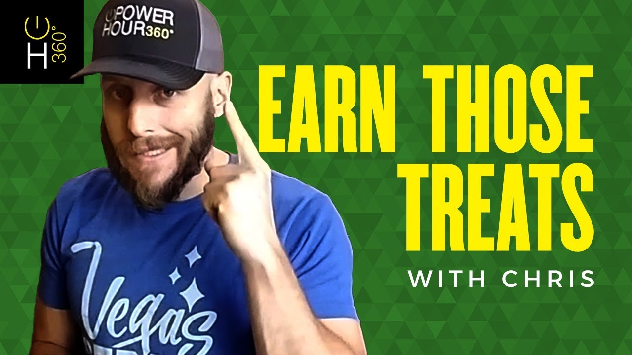 Earn Those Treats - with Chris