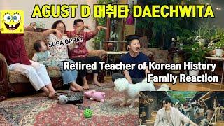 AGUST D DAECHWITA REACTION / Retired Teacher of Korean History family's Reaction