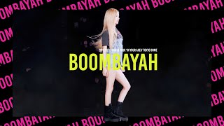 191204 BLACKPINK ROSÉ 로제 IN YOUR AREA Tokyo Dome 도쿄돔 직캠   붐바야 BOOMBAYAH