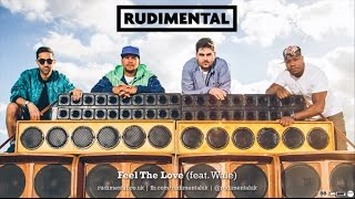 Rudimental   Feel The Love (Remix Ft. Wale) [Official]