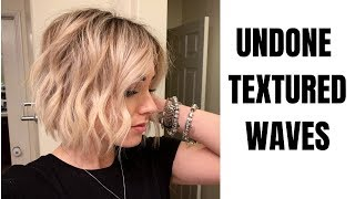 UNDONE TEXTURED WAVES || Short Hair